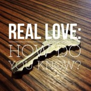 Real Love: How Do You Know?