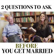 2 Questions to Ask Before You Get Married