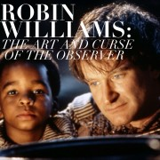 Robin Williams: The Art and Curse of the Observer