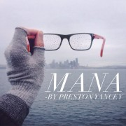 Mana by Preston Yancey