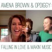 Amena Brown & Opdiggy: Falling In Love & Makin' Music