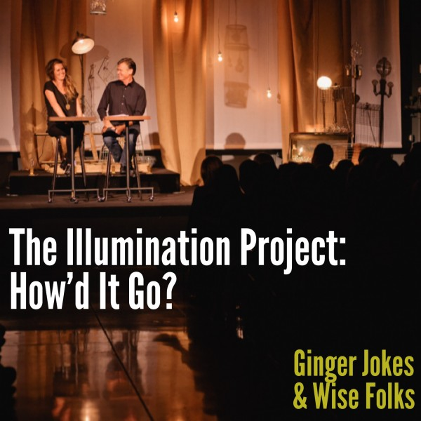 The Illumination Project: How'd It Go?