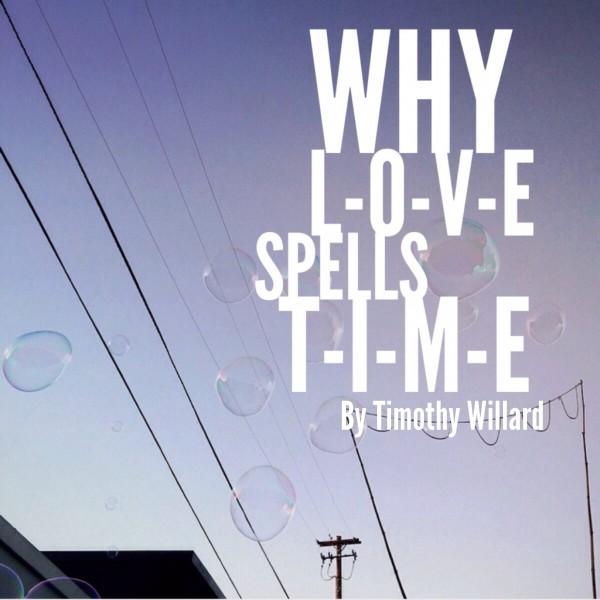Why L-O-V-E Spells T-I-M-E