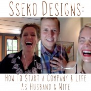 Sseko Designs: How To Start A Company & Life as Husband & Wife